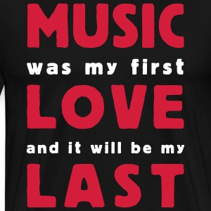 music was my first love 2 colors T-shirts - Premium-T-shirt herr