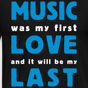 music was my first love 2 colors T-shirts - Herre premium T-shirt