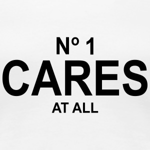 No 1 Cares At All T-Shirts - Women's Premium T-Shirt