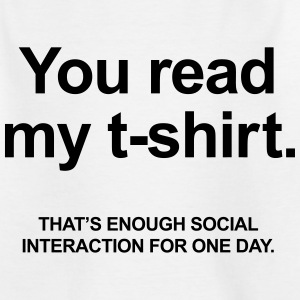 You Read My T-Shirt Shirts - Kids' T-Shirt