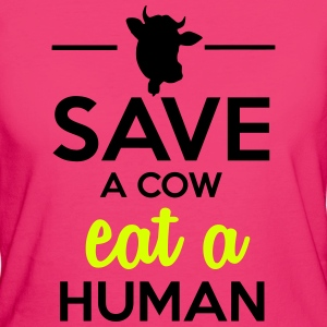 People & Pets - Save a cow eat a human T-Shirts - Women's Organic T-shirt