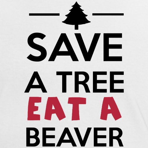 Wald und Tier - Save a Tree eat a Beaver