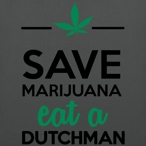 Drogen & Cannabis - Save Marijuana eat a Dutchman