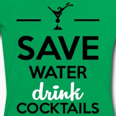Alcohol Fun Shirt-Save Water drink cocktails T-Shirts