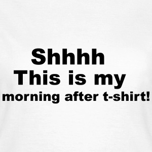 Morning After T-Shirts - Women's T-Shirt