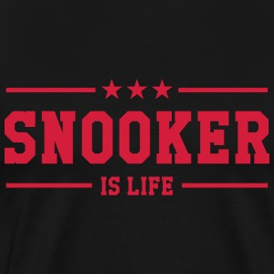 Snooker is life ! T-Shirts - Männer Premium T-Shirt