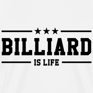 Billiard is life ! Camisetas - Camiseta premium hombre