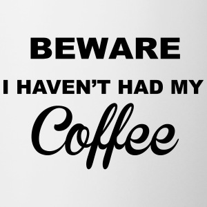 Beware Haven't Had Coffee Bottles & Mugs - Mug