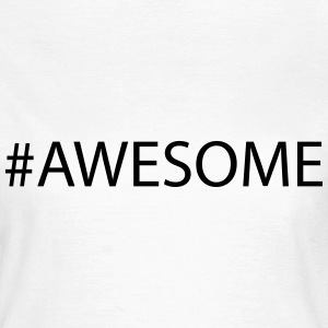 Awesome T-shirts - Vrouwen T-shirt