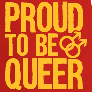 Proud to be queer - gay Kookschorten - Keukenschort