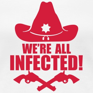 We are all infected T-shirts - Vrouwen Premium T-shirt