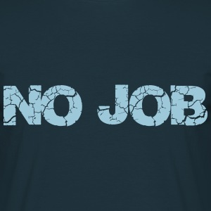No Job Tee shirts - T-shirt Homme