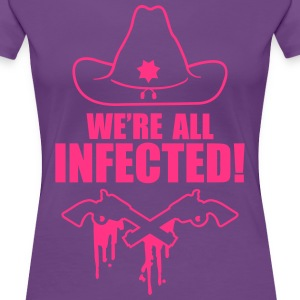 We are all infected T-Shirts - Women's Premium T-Shirt