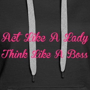 Act Like A Lady Sweat-shirts - Sweat-shirt à capuche Premium pour femmes