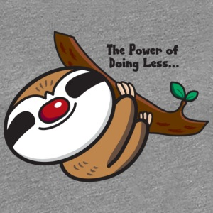 Sloth - The Power of Doing Less T-Shirts - Women's Premium T-Shirt