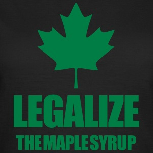 Legalize maple syrup T-Shirts - Women's T-Shirt