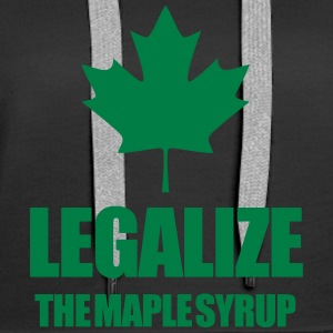 Legalize maple syrup Hoodies & Sweatshirts - Women's Premium Hoodie