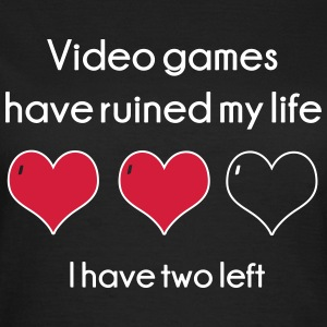 Video Games have ruined my life T-Shirts - Women's T-Shirt