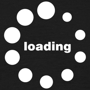 loading waiting thinking Beladung Preloader T-Shirts - Men's T-Shirt
