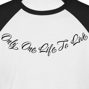 Only One Life To Live 2 T-Shirts - Männer Baseball-T-Shirt