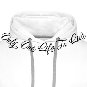 Only One Life To Live 2 Pullover & Hoodies - Männer Premium Hoodie