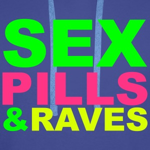 Sex Pills Raves Hoodies & Sweatshirts - Men's Premium Hoodie