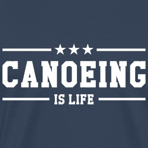 Canoeing is life T-shirts - Mannen Premium T-shirt