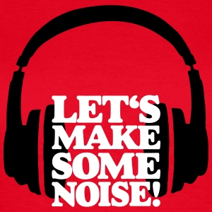 DJ Headphone Let's make some noise T-shirts - Vrouwen T-shirt