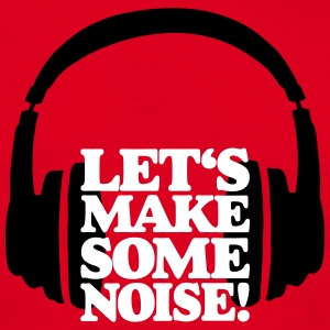 DJ Headphone Let's make some noise T-shirts - Mannen T-shirt