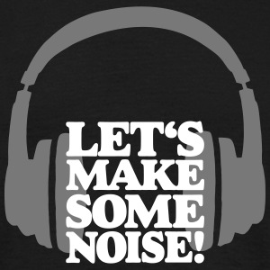 DJ Auriculares Let's make some noise Camisetas - Camiseta hombre