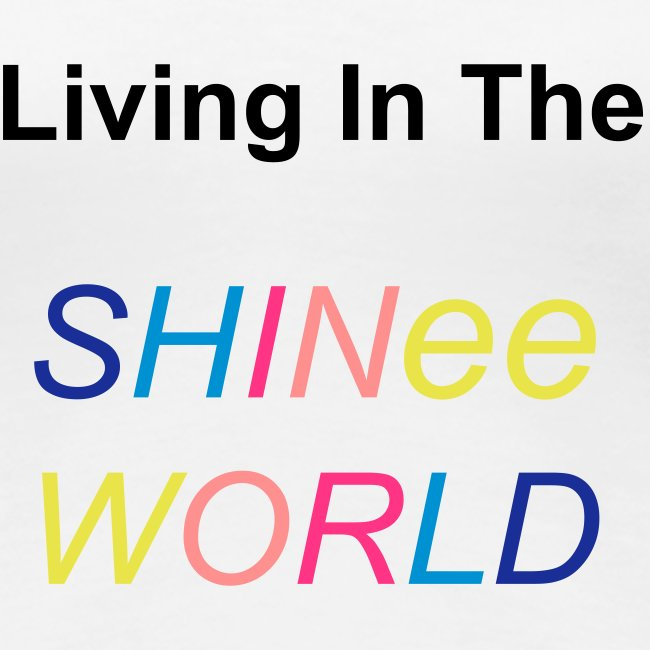 "T-shirt female ""Living In The SHINee World"""