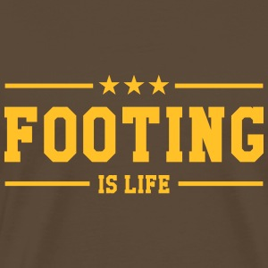 Footing is life ! T-Shirts - Männer Premium T-Shirt