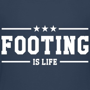 Footing is life ! T-Shirts - Kinder Premium T-Shirt
