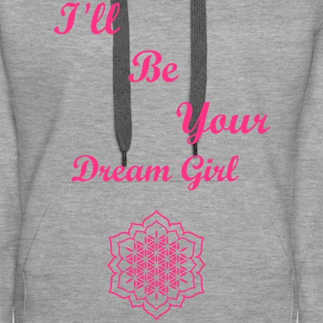 "Hoodie female ""I'll Be Your Dream Girl"""