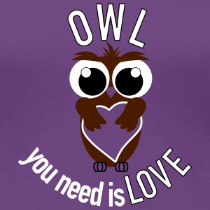 OWL you need is love T-Shirts - Frauen Premium T-Shirt