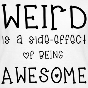 Weird T-Shirts - Women's T-Shirt