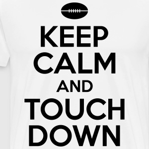 Keep calm and touch down T-skjorter - Premium T-skjorte for menn