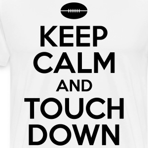 Keep calm and touch down Magliette - Maglietta Premium da uomo