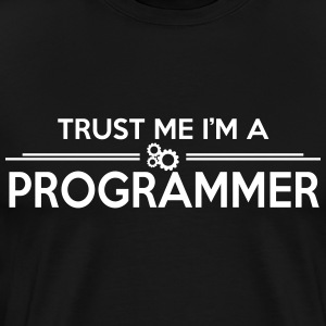 Trust me, I'm a PROGRAMMER Tee shirts - T-shirt Premium Homme