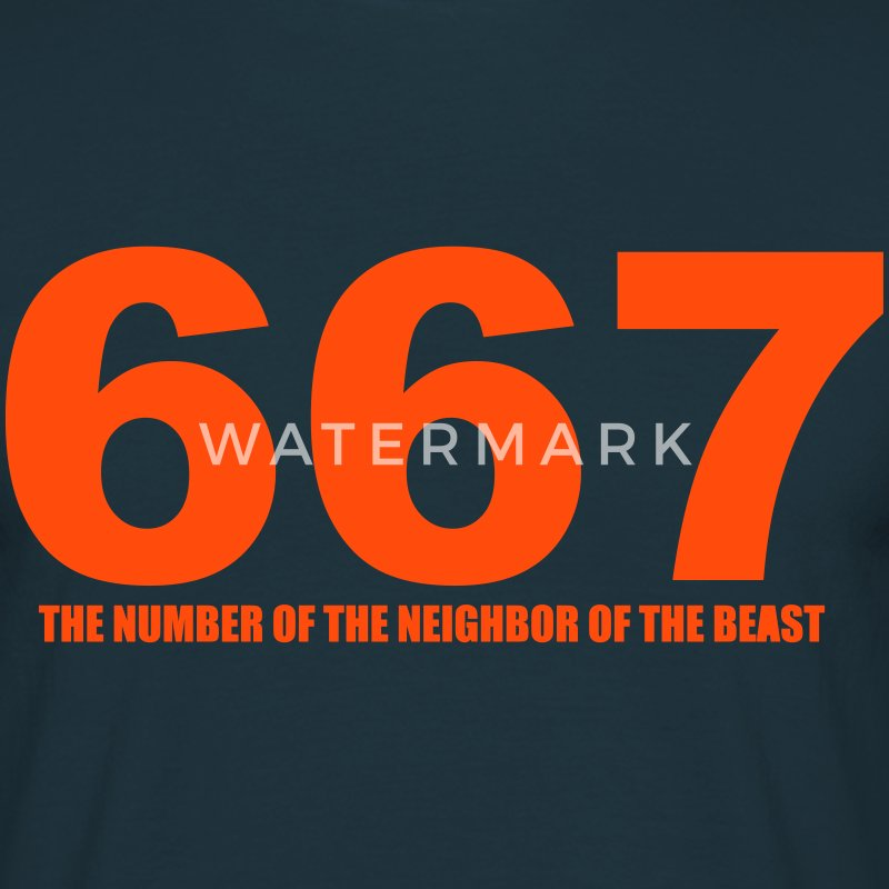 667 - The Number of the Neighbor of the Beast - Männer T-Shirt