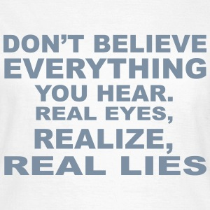 Don't Believe Lies T-Shirts - Women's T-Shirt