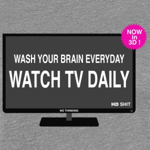 Wash your brain everyday T-shirts - Vrouwen Premium T-shirt