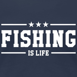 Fishing is life ! Tee shirts - T-shirt Premium Femme
