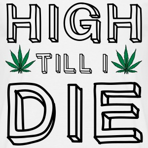 High Till I Die T-shirts - Herre-T-shirt