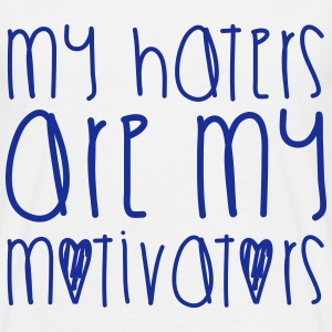 Haters Are My Motivators T-Shirts - Men's T-Shirt