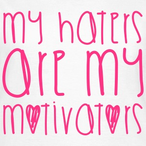 Haters Are My Motivators T-shirts - Vrouwen T-shirt