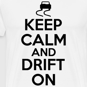 Keep calm and drift on Koszulki - Koszulka męska Premium