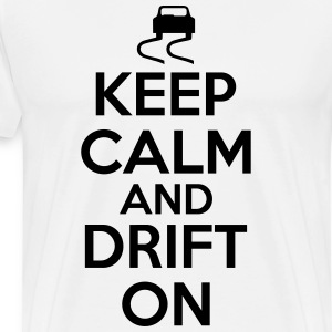 Keep calm and drift on T-Shirts - Men's Premium T-Shirt