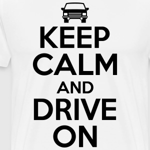 Keep calm and drive on Koszulki - Koszulka męska Premium
