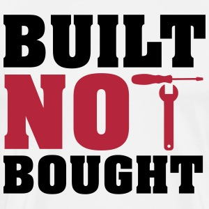 Built not bought T-shirts - Mannen Premium T-shirt
